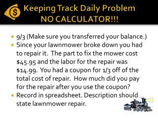 Keeping Track Daily Problem NO CALCULATOR!!!
