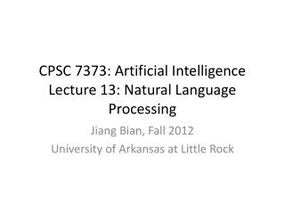 CPSC 7373: Artificial Intelligence Lecture 13: Natural Language Processing