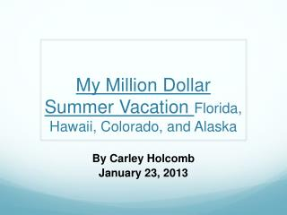 My Million Dollar Summer Vacation  Florida, Hawaii, Colorado, and Alaska