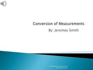 Conversion of  M easurements