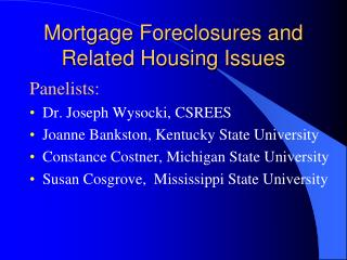 Mortgage Foreclosures and Related Housing Issues