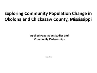 Exploring Community Population Change in Okolona and Chickasaw County, Mississippi