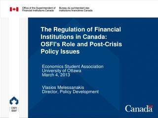 The Regulation of Financial Institutions in Canada:  OSFI's Role and Post-Crisis Policy Issues
