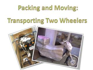Packing and Moving: Transporting Two Wheelers