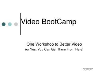 Video  BootCamp