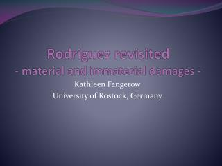 Rodriguez  revisited - material  and immaterial damages  -