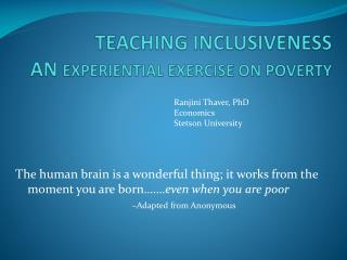 TEACHING INCLUSIVENESS AN  EXPERIENTIAL EXERCISE ON POVERTY