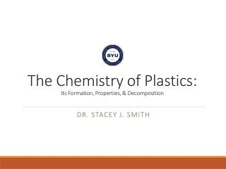 The Chemistry of Plastics: Its Formation, Properties, & Decomposition