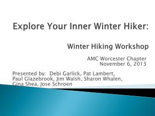 Explore Your Inner Winter Hiker:  Winter Hiking Workshop