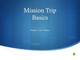 Mission Trip  Basics