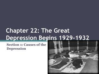 Chapter 22: The Great Depression Begins 1929-1932