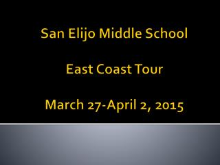 San Elijo Middle School East Coast Tour March  27-April 2, 2015