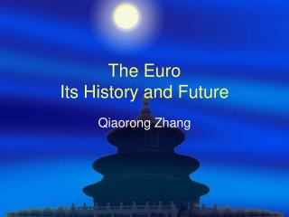 The Euro  Its History and Future