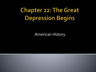 Chapter 22: The Great Depression Begins