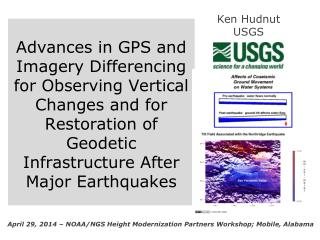 Advances in  GPS and Imagery Differencing for Observing Vertical  C hanges and for Restoration of Geodetic  I nfrastruc