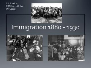 Immigration 1880 - 1930