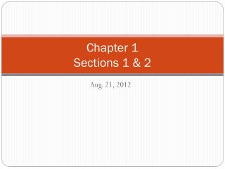 Chapter 1 Sections 1 & 2