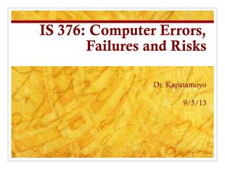 IS 376: Computer Errors, Failures and Risks