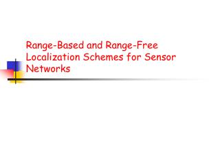 range-based and range-free localization schemes for sensor networks