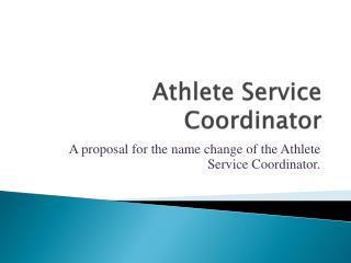 Athlete Service Coordinato r