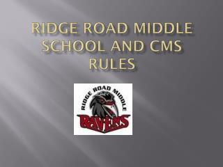 Ridge Road Middle School and CMS Rules