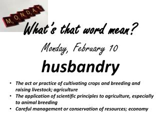What's that word mean? Monday, February 10