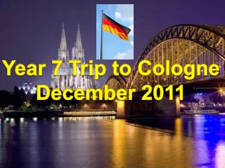 Year 7 Trip to Cologne December 2011