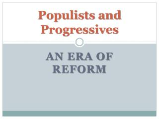 Populists and Progressives