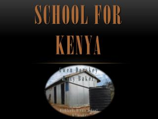 School for  Kenya