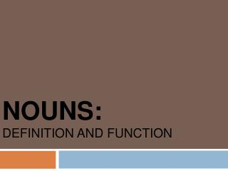 NOUNS: definition and function