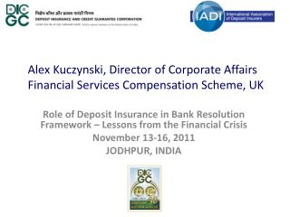 Alex Kuczynski, Director of Corporate Affairs Financial Services Compensation Scheme, UK