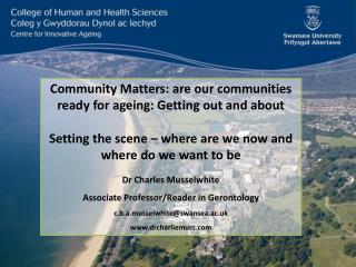 Community Matters: are our communities ready for ageing: Getting out and about Setting  the scene – where are we now an