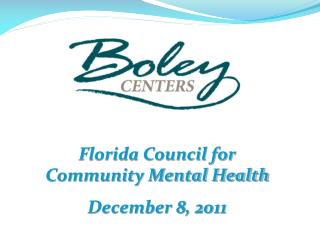 Florida Council for Community Mental Health December 8, 2011