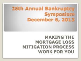 26th Annual Bankruptcy  Symposium December 6, 2013