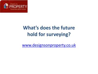 What's does the future  hold for surveying?