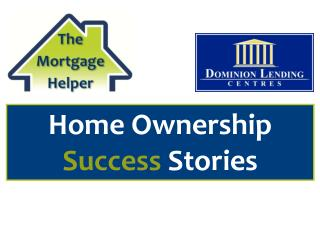 Home Ownership  Success  Stories