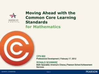 Moving Ahead with the  Common Core Learning Standards  for Mathematics