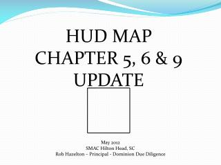 HUD MAP  CHAPTER 5, 6 & 9 UPDATE