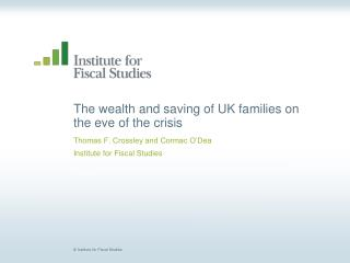 The wealth and saving of UK families on the eve of the crisis