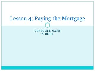 Lesson 4: Paying the Mortgage