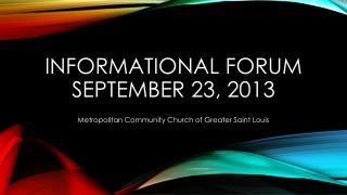 Informational Forum September 23, 2013
