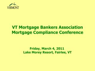 VT Mortgage Bankers Association Mortgage Compliance Conference