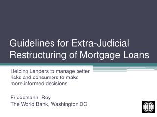 Guidelines for Extra-Judicial Restructuring of Mortgage Loans