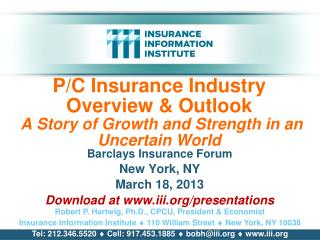 P/C Insurance Industry   Overview & Outlook  A Story of Growth and Strength in an Uncertain World