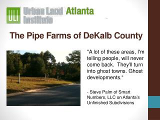 The Pipe Farms of DeKalb County