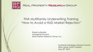 "FHA Multifamily Underwriting Training ""How to Avoid a HUD Market Rejection"""