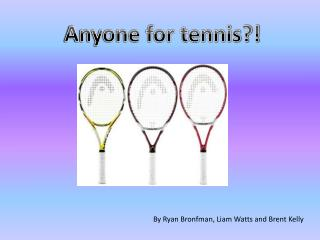 Anyone for tennis?!