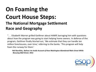 On Foaming the  Court House Steps: The National Mortgage Settlement Race and Geography