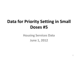 Data for Priority Setting in Small Doses #5