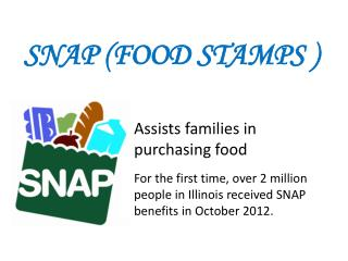 SNAP (Food Stamps )